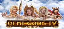 Demi Gods 4. This epic game comes with epic features, powered by the ancient gods: buy bonus spins, power spins, free spins and everything is packed with the best graphics that exist. ! Don't keep the gods waiting!